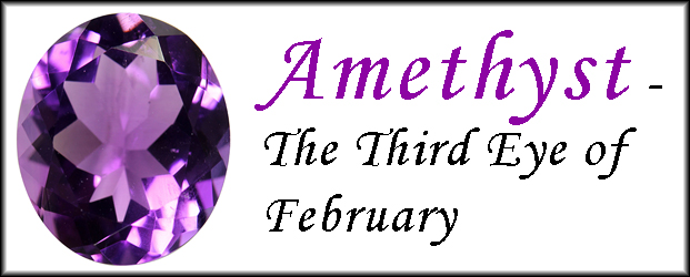 Amethyst – The Third Eye of February