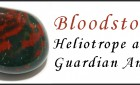 Bloodstone – Heliotrope and Guardian Angels
