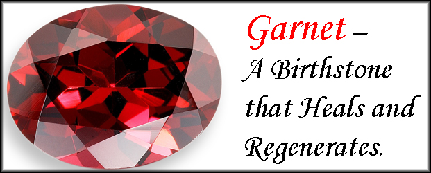 Garnet – A Birthstone that Heals and Regenerates
