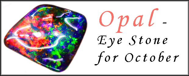 Opal – Eye Stone for October