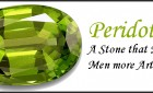 Peridot – A Stone that Makes Men more Articulate