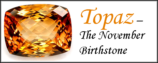 Topaz – The November Birthstone