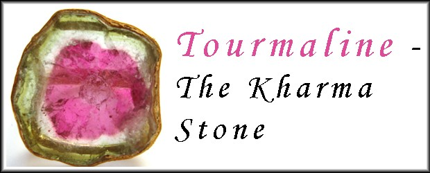 Tourmaline – The Kharma Stone