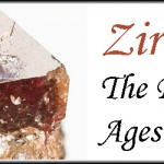 Zircon – The Rock of Ages
